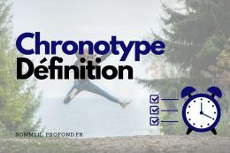 Définition chronotype
